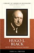 Hugo L. Black and the Dilemma of American Liberalism (Library of American Biography Series)