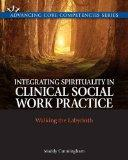 Integrating Spirituality in Clinical Social Work Practice