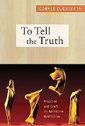 To Tell the Truth: Practice and Craft in Narrative Nonfiction