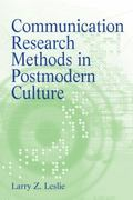 Communication Research Methods in Postmodern Culture