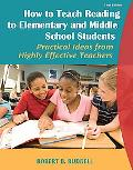 How to Teach Reading to Elementary and Middle School Students: Practical Ideas from Highly E...
