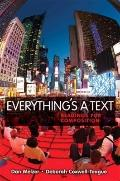 Everything's a Text : Readings for Composition