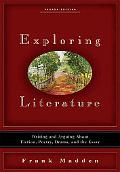 Exploring Literature: Writing and Arguing about Fiction, Poetry, Drama, and the Essay