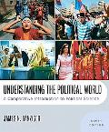 Understanding the Political World: A Comparative Introduction to Political Science (9th Edit...