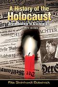 History of the Holocaust: From Ideology to Annihilation