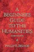 A Beginner's Guide to the Humanities