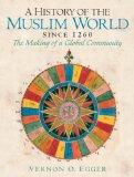 History Of The Muslim World (Since 1260)- (Value Pack w/MySearchLab)