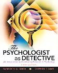 The Psychologist as Detective: An Introduction to Conducting Research in Psycholo