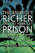 The Rich Get Richer The Poor Get Prison: Ideology, Class, and Criminal Justice
