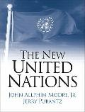 New United Nations : International Organization in the Twenty-First Century