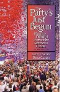 Party'S Just Begun: Shaping Political Parties For America'S Future- (Value Pack w/MySearchLab)