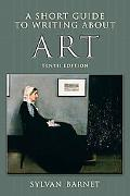 Short Guide to Writing About Art, A (10th Edition)