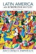 Latin America: An Interpretive History (9th Edition) (Pearson Custom Library: World History/...