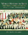 World History in Brief: Major Patterns of Change and Continuity, Volume 1 (To 1450)