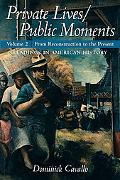 Private Lives/Public Moments: Readings in American History, Volume 2
