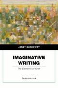 Imaginative Writing: The Elements of Craft (3rd Edition)