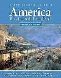 America Past and Present, Brief, Volume 2 (8th Edition)