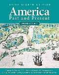 America Past and Present, Brief, Volume 1 (8th Edition)