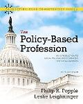 The Policy-Based Profession: An Introduction to Social Welfare Policy Analysis for Social Wo...