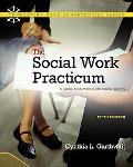 Social Work Practicum. The: A Guide and Workbook for Students (5th Edition) (MySocialWorkLab...