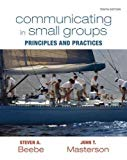 Communicating in Small Groups: Principles and Practices (10th Edition) (MyCommunicationKit Series)
