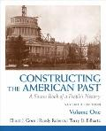 Constructing the American Past: A Source Book of a People's History, Volume 1 (7th Edition)