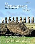 The Philosopher's Way: Thinking Critically About Profound Ideas (3rd Edition)