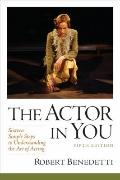 The Actor In You: Sixteen Simple Steps to Understanding the Art of Acting (5th Edition)