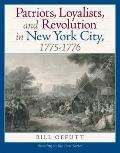 Patriots, Loyalists, and Revolution in New York City, 1775-1776