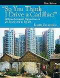 So You Think I Drive a Cadillac: Welfare Recipients' Perspectives on the System and Its Refo...