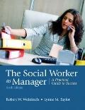 The Social Worker as Manager: A Practical Guide to Success (6th Edition)