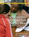 Practicum Companion for Social Work: Integrating Class and Fieldwork, The (3rd Edition) (Con...