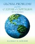 Global Problems and the Culture of Capitalism (5th Edition) (MyAnthroLibrary Series)