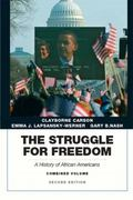 The Struggle for Freedom: A History of African Americans, Concise Edition, Combined Volume (...
