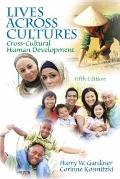 Lives Aross Cultures : Cross-Cultural Human Development