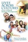 Lives Across Cultures: Cross-Cultural Human Development (5th Edition)