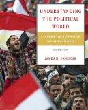 Understanding the Political World: A Comparative Introduction to Political Science (11th Edi...