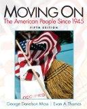 Moving On: The American People Since 1945 (5th Edition)