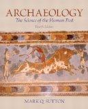 Archaeology: The Science of the Human Past (4th Edition)