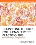 Counseling Theories for Human Services Practioners: Essential Concepts and Applications, Pea...