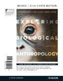 Exploring Biological Anthropology: The Essentials, Books a la Carte Edition (3rd Edition)