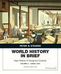 World History in Brief: Major Patterns of Change and Continuity, since 1450, Volume 2, Pengu...