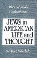 Voices of Jacob, Hands of Esau Jews in American Life and Thought