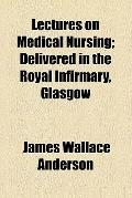 Lectures on medical nursing