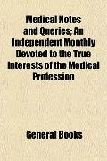 Medical Notes and Queries