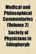Medical and Philosophical Commentaries (v. 2)