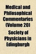 Medical and Philosophical Commentaries (v. 20)