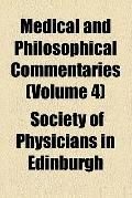 Medical and philosophical commentaries (v. 4)