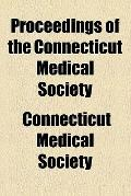 Proceedings of the Connecticut Medical Society (1899)