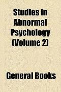 Studies in abnormal psychology ;. v. 2, 1913